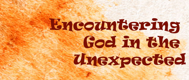 The God of the unexpected!