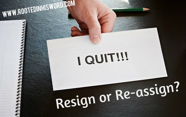 Resign or Re-assign?